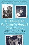 A House in St John's Wood: In Search of My Parents - MATTHEW SPENDER