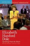 Elizabeth Hanford Dole: Speaking from the Heart - Molly Meijer Wertheimer, Nichola Gutgold