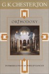 Orthodoxy - G.K. Chesterton, Philip Yancey