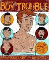 The Book of Boy Trouble: Gay Boy Comics with a New Attitude - Robert Kirby, David Kelly