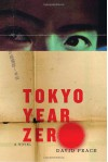 Tokyo Year Zero - David Peace