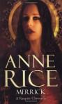 Merrick (The Vampires Chronicles, #7) - Anne Rice