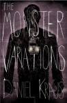 The Monster Variations - Daniel Kraus