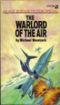 The Warlord of the Air (a Nomad of the Time Streams Novel) - Michael Moorcock