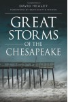 Great Storms of the Chesapeake - David Healey