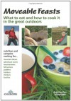 Moveable Feasts: An Outdoor Enthusiast's Guide to What to Eat and How to Cook It - Amy-Jane Beer