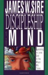 Discipleship of the Mind - James W. Sire