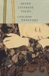 Seven Japanese Tales - Jun'ichirō Tanizaki, Howard Hibbett