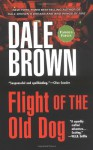 Flight of the Old Dog - Dale Brown