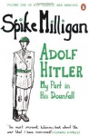 Adolf Hitler: My Part in His Downfall. by Spike Milligan - Spike Milligan