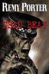 Dead Beat - Remy Porter, Iain McKinnon