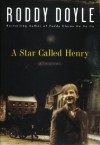 A Star Called Henry (Book #1) - Roddy Doyle