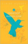 The Sweetest Hallelujah - Elaine Hussey, Natalie Ross