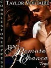 By Remote Chance - Taylor Voltaire