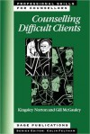 Counselling Difficult Clients - Kingsley Norton, Gillian McGauley
