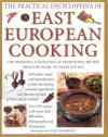 The Practical Encyclopedia of East European Cooking: The Definitive Collection of Traditional Recipes, from the Baltic to the Black Sea - Lesley Chamberlain