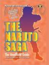 The Naruto Saga: The Unofficial Guide - Matthew Lane, Walt Wyman, Kazuhisa Fujie