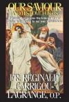 Our Saviour and His Love for Us: Catholic Doctrine on the Interior Life of Christ - Reginald Garrigou-Lagrange
