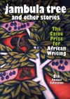 Jambula Tree and other stories: The Caine Prize for African Writing 8th Annual Collection - Monica Arac de Nyeko, The Caine Prize for African Writing, Various Authors
