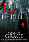MYSTERY: THE BIG THRILL - THE BEGINING: (Mystery, Suspense, Thriller, Suspense Crime Thriller) (ADDITIONAL FREE BOOK INCLUDED ) (Suspense Thriller Mystery: THE BIG THRILL) - AMANDA GRACE