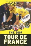 The 2007 Tour de France: A New Generation Takes the Stage - John Wilcockson, Editors of VeloNews
