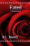 Fated: A Haunted Story - R.L. Merrill, Kelli Collins