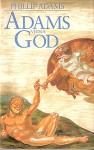 Adams Versus God - Phillip Adams