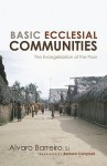 Basic Ecclesial Communities: The Evangelization of the Poor - Alvaro Barreiro, Barbara Campbell