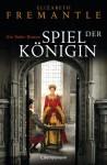 Spiel der Königin: Ein Tudor-Roman (German Edition) - Elizabeth Fremantle, Sabine Herting