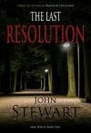 The Last Resolution (Mike Wesley Series Book 2) - John Stewart