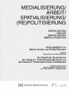 Medialisierung / Arbeit / Spatialisierung / (Re)Politisierung - Monica Bonvicini, Marina Grzinic