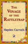 The Voyage of the Rattletrap - Hayden Carruth
