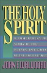 The Holy Spirit: A Comprehensive Study of the Person and Work of the Holy Spirit - John F. Walvoord