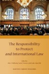 The Responsibility to Protect and International Law - Alex J. Bellamy