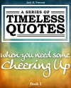 A Series of Timeless Quotes: When You Need Some Cheering Up - Jack H.
