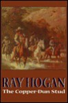 The Copper-Dun Stud - Ray Hogan