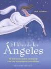 El Libro de los Angeles: 40 Ejercicios Para Contactar Con los Mensajeros Celestiales - Jack Lawson