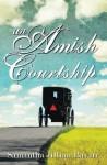 An Amish Courtship: Complete Series - Samantha Jillian Bayarr