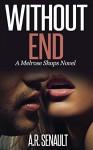 Without End: A Melrose Shops Novel - A.R. Senault