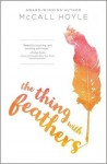 The Thing with Feathers - McCall Hoyle