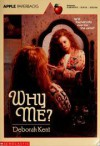 Why Me? - Deborah Kent