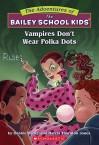 Vampires Don't Wear Polka Dots - Debbie Dadey, John Steven Gurney, Marcia Thornton Jones