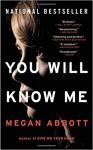 You Will Know Me: A Novel - Megan Abbott