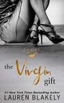 The Virgin Gift (The Gift #2) - Lauren Blakely