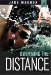 Swimming the Distance (Jake Maddox JV) - Jake Maddox