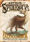 Arthur Spiderwicks fälthandbok över vår sagolika omgivning - Holly Black, Tony DiTerlizzi