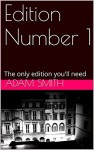 Edition Number 1: The only edition you will ever need...... - Adam Smith