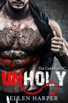 Unholy: The Unholys MC - Ellen Harper
