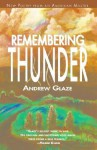 Remembering Thunder - Andrew Glaze