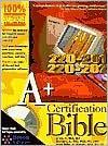 A+ Certification Bible [With CDROM] - Ed Tetz, Glen E. Clarke, Joseph Phillips